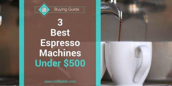 best espresso machine 500