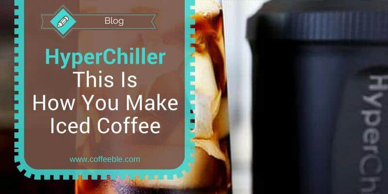 Hyperchiller Iced Coffee Maker – From Hot To Cold In Less Than 60 Seconds