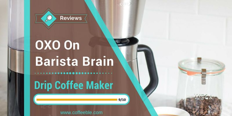 Oxo Coffee Maker Instructions : OXO On Barista Brain 9-Cup Coffee Maker Review - Coffeeble
