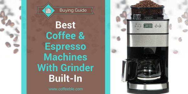 12 Best Grind And Brew Coffee Makers 2018