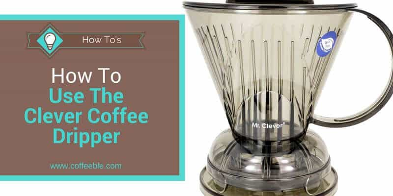 How To Use The Coffee Shrub Clever Coffee Dripper