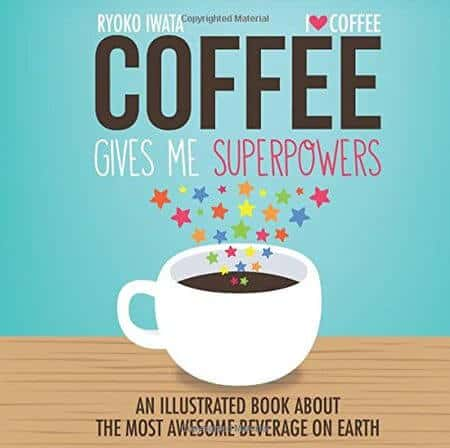 coffee gives me superpowers book