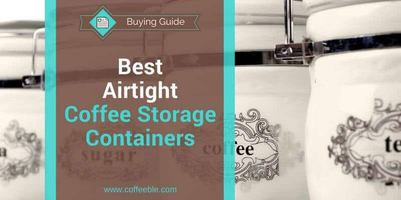 best coffee storage container