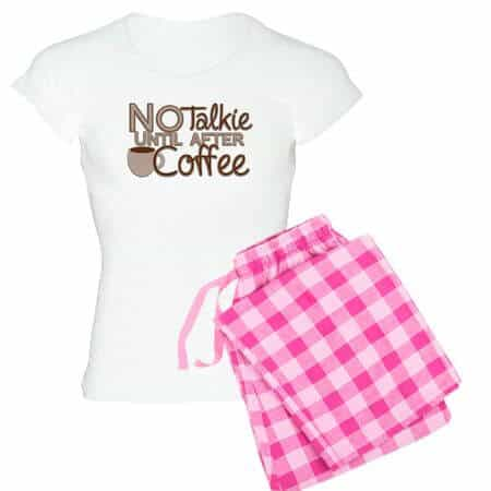 cafepress pajamas no talkie til coffee
