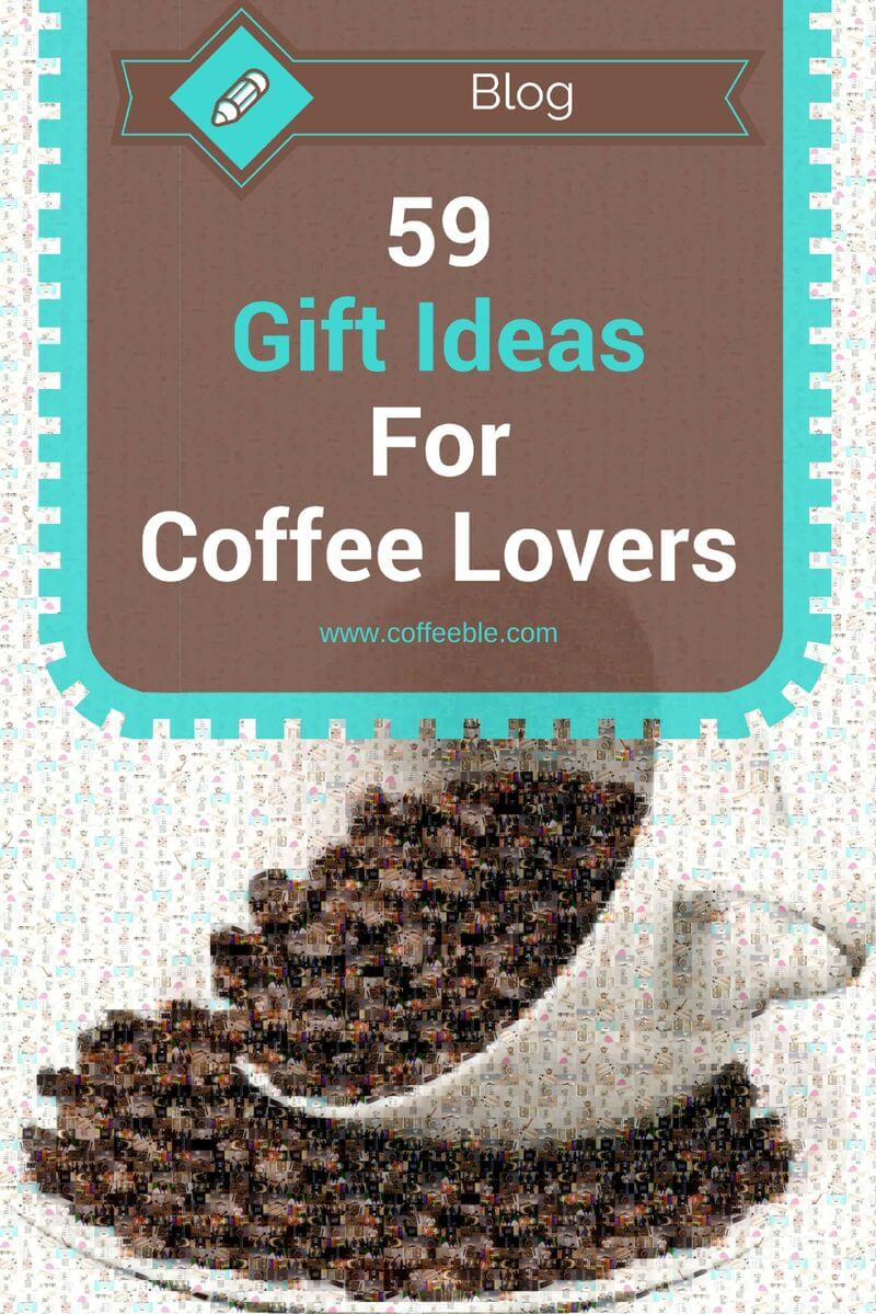 59 gifts for coffee lovers
