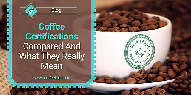 Coffee Certifications Compared and explained
