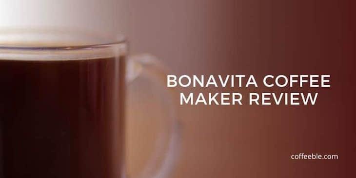 Bonavita BV1900 Drip Coffee Maker Review