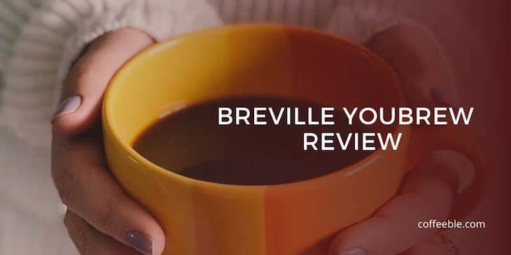 a cup of coffee with a text overlay that says 'breville youbrew review'