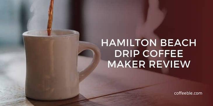 Hamilton Beach 46201 Drip Coffee Maker Review