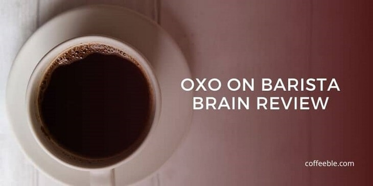 OXO On Barista Brain Coffee Maker Review