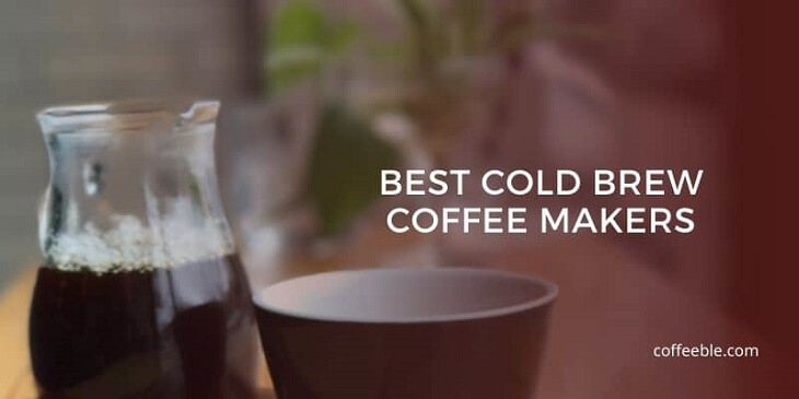finding the best cold brew coffee makers