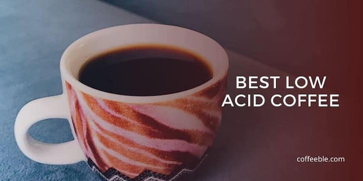 a cup of one of the best low acid coffee brands