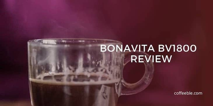 Bonavita BV1800 Coffee Maker Review