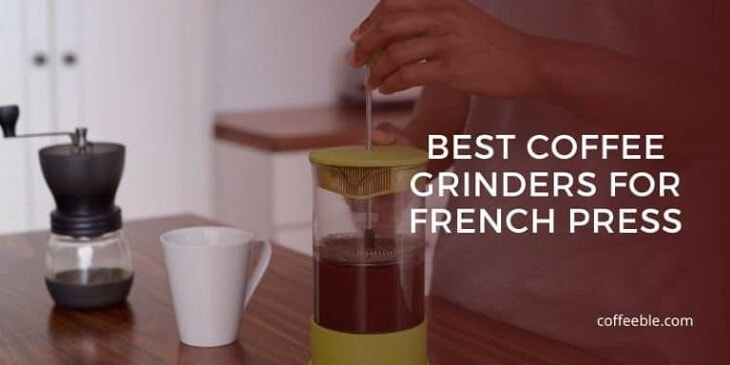 a hario skerton, which is one of the best grinders for a french press