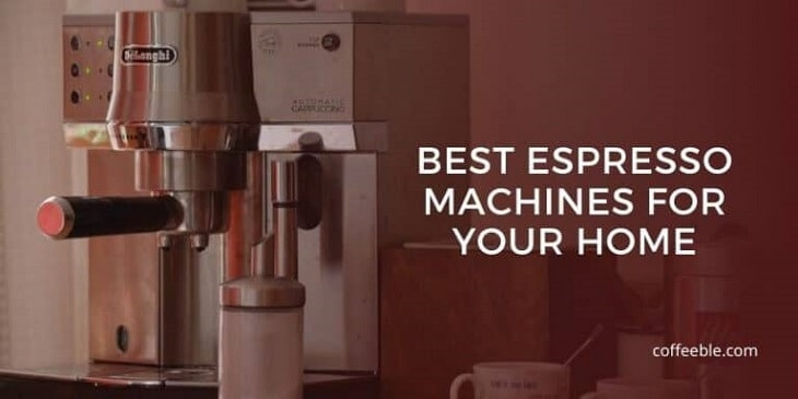 a delonghi automatic espresso machine, one of the best espresso makers for your home