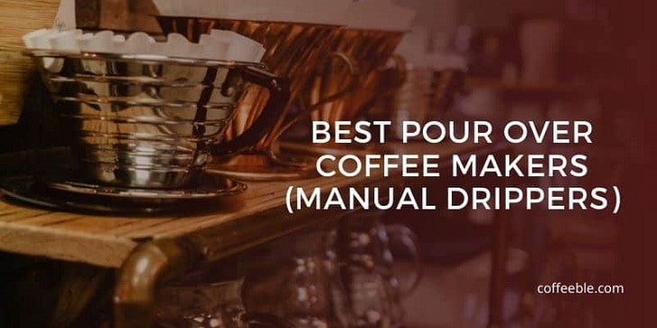 some of the best pour over coffee makers