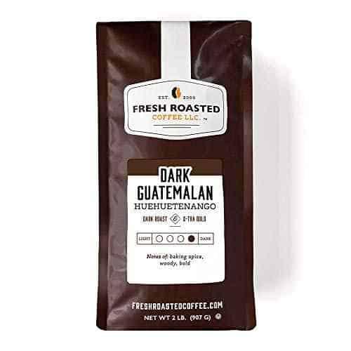 Fresh Roasted Coffee Dark Guatemalan Dark Huehuetenango